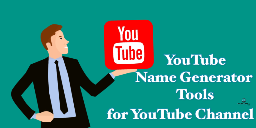 Top 5 Best YouTube Name Generator Tools 2020
